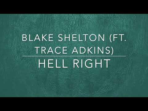 Blake Shelton - Hell Right (feat. Trace Adkins) (Lyrics)
