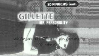 20 Fingers feat. Gillette - Mr. Personality (Gumbo Mix)