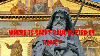 Saint Paul The Apostle Tomb