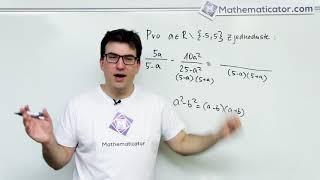 Maturita z matiky 2018 - 4. Úprava výrazu - algebraické vzorce, vytýkání