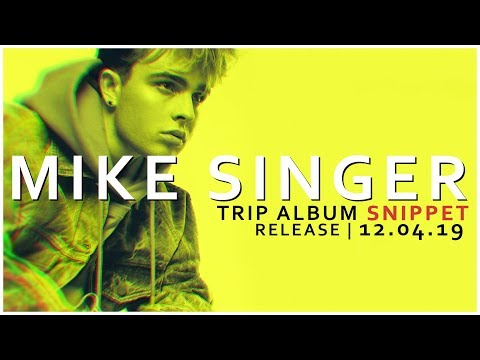 MIKE SINGER - TRIP SNIPPET