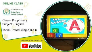 Introduction of Letter A,B & C | English Class for Pre primary Students | Ruby Park Public School Thumbnail