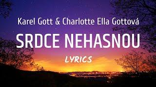 Karel Gott & Charlotte Ella Gottová - Srdce nehasnou (LYRICS)