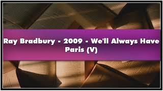 Ray Bradbury 2009 We'll Always Have Paris V Audiobook