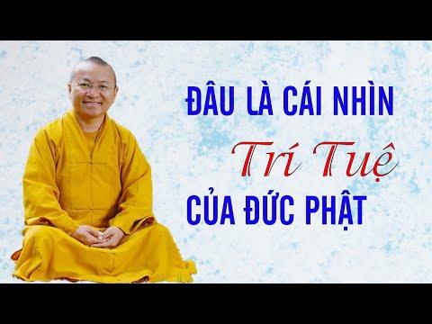 Đâu là cái nhìn trí tuệ như lời đức Phật dạy