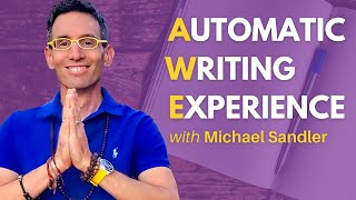 How To Get Started With Automatic Writing, Featuring Special Guest, Michael Sandler