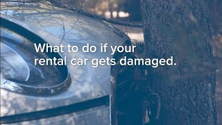What to do if your rental car gets damaged.
