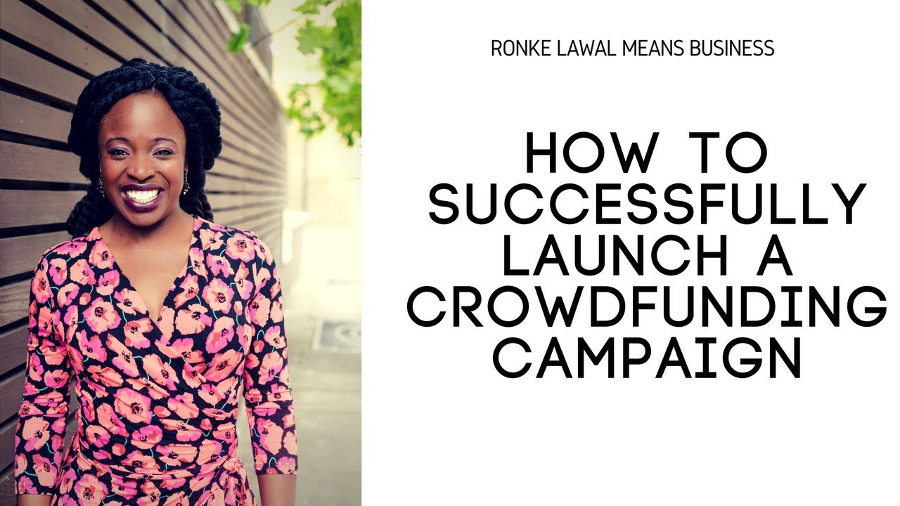 How To Successfully Launch a Crowdfunding Campaign