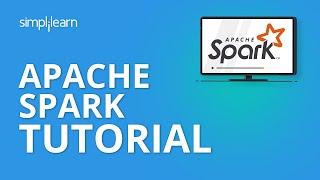 Apache Spark Tutorial   Apache Scala Tutorial   Simplilearn