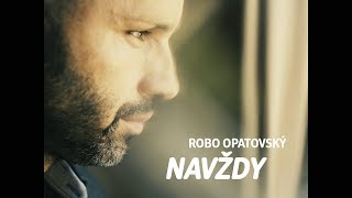 Robo Opatovský - Navždy (official video)