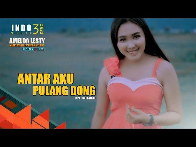 Dangdut Remix - Antar Aku Pulang Dong - Amelda Lesty - (Cover) MV