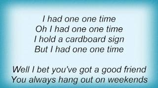Josh Turner - I Had One One Time Lyrics