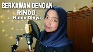 Berkawan Dengan Rindu Hanin Dhiya ( Cover By Melani Wivia )