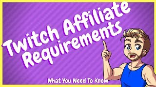 Twitch Affiliate Requirements