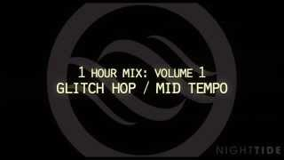 1 Hour Glitch Hop Mid Tempo Mix 2013 Vol.1