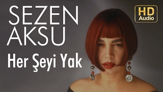 Sezen Aksu - Her Şeyi Yak (Official Audio)