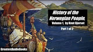 HISTORY OF THE NORWEGIAN PEOPLE Vol. 1 by Knut Gjerset - FULL AudioBook | GreatestAudioBooks - P1of2