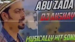 ABU ZADA dj remix  song