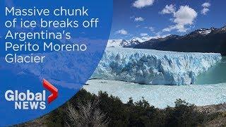 Ice bridge breaks off famed Perito Moreno Glacier