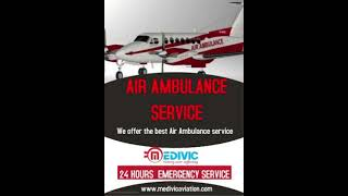 Take the Standard  Air Ambulance Service in Dehradun by Medivic