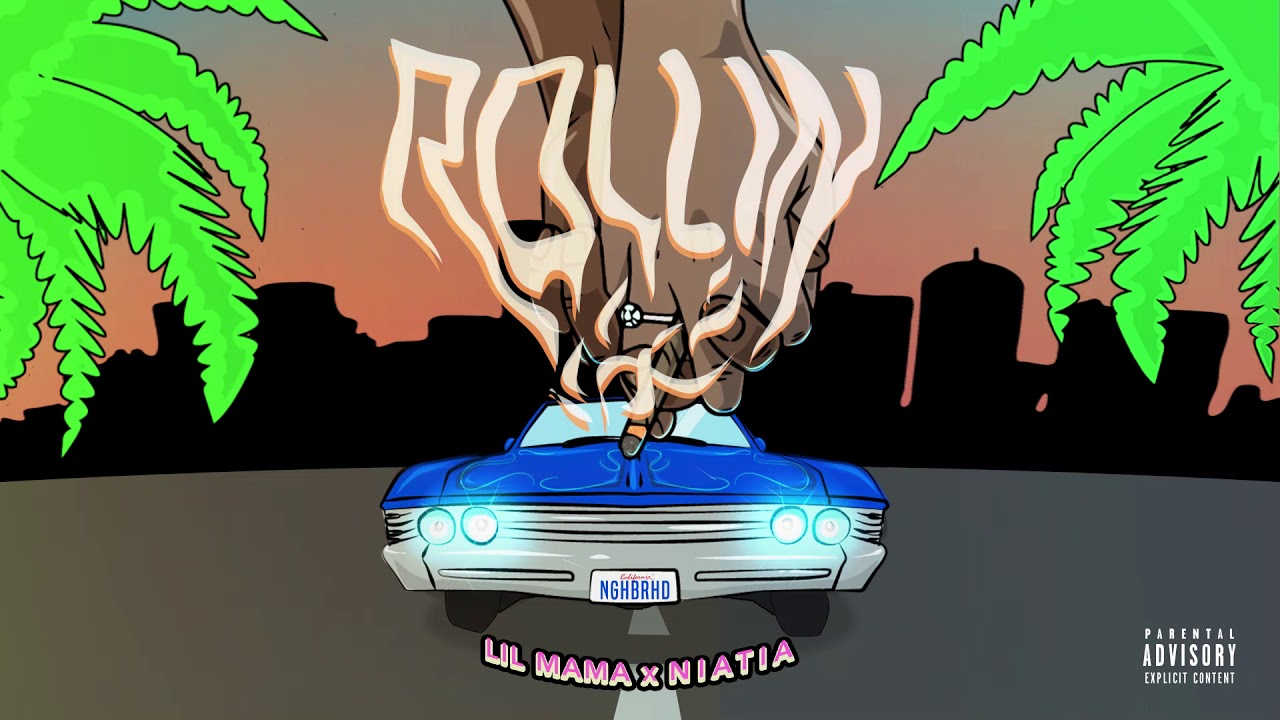 Lil Mama - Rollin' Ft. NIATIA (Official Audio)