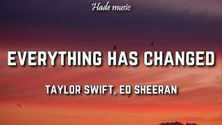 Taylor Swift - Everything has changed (Lyrics) ft. Ed Sheeran