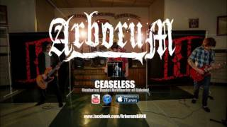 Arborum - Ceaseless (feat. Daniel McWhorter of Gideon) NEW SONG 2013