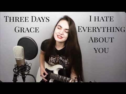 Three Days Grace - I Hate Everything About You / Girl Cover