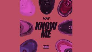 NAV   Know Me (Slowed)