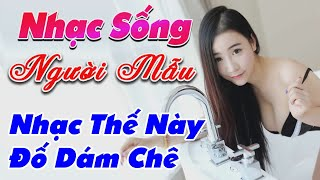 nhac-song-de-me-2020-lk-nhac-song-tru-tinh-remix-nhac-the-nay-do-dam-che