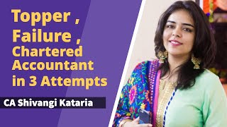 Topper - Failure - Chartered Accountant in 3rd Attempt | CA Shivangi Kataria
