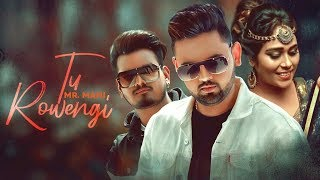 Tu Rowengi | (Full HD) | Mr.Mani Ft. Baba Raja | New Punjabi Songs 2019 | Jass Records