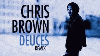 Chris Brown - Deuces (Remix) [ft. Keri Hilson]