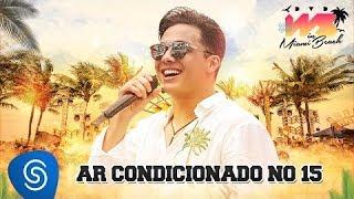 Wesley Safadão - AR Condicionado no 15 -   DVD WS IN MIAMI BEACH 2017