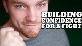 How To Build Confidence for a Fight