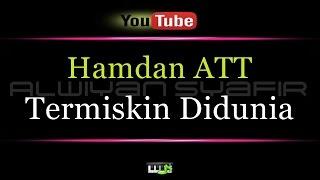 Karaoke Hamdan ATT Termiskin Didunia...