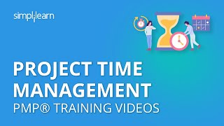Project Time Management | PMP® Training Videos PMBOK 5th Edition | PMP Tutorial |  Simplilearn