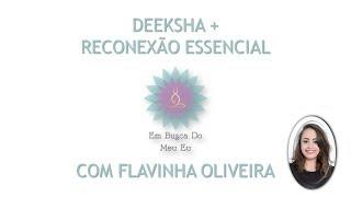 Encontros Quinzenais - Benção do Deeksha mais Reconexão Essencial
