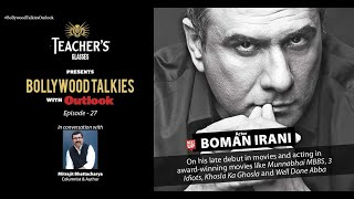 Teacher's Glasses Presents Bollywood TALKies with Outlook Episode 27: Boman Irani