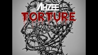 Ahzee   Torture