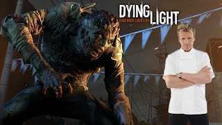 Dying Light - Gordon Ramsay