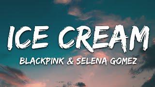 BLACKPINK, Selena Gomez - Ice Cream (Lyrics)