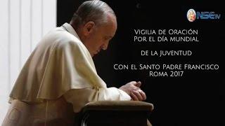 Vigilia de oración el Papa Francisco con los Jóvenes