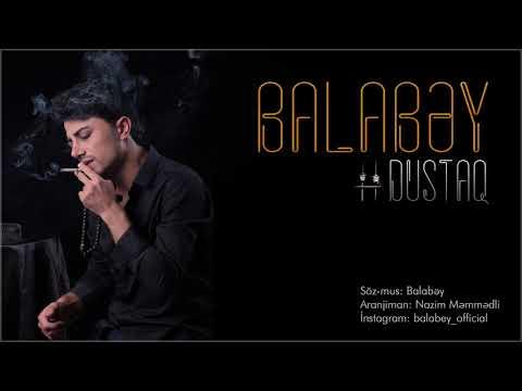 Balabey - Dustaq   Yeni 2019 mp3 yukle - mp3.DINAMIK.az