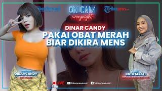 Dinar Candy Buka-bukaan: Pakai Obat Merah Biar Dikira Mens, Celana Dalam, dan Pacar Sewaan