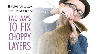 Two Ways to Fix Choppy Layers