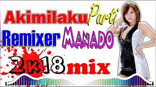 Dj Akimilaku Party 2018 Mix Remixer Manado Musik Keren