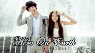 ♔ Here On Earth - Chrishan Ft. Chenelle