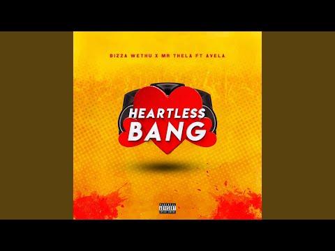 Heartless Bang (feat. Mr Thela & Avela)