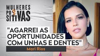 Mari Rios relembra começo da carreira como atriz | Mulheres Positivas